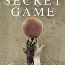 The Secret Game : A Basketball Story in Black and White by Scott Ellsworth...