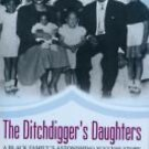 The Ditchdigger's Daughters : A Black Family's Astonishing Success Story by...