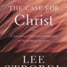 Case for ...: The Case for Christ : A Journalist's Personal Investigation of...