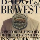 Badges of the Bravest : A Pictorial History of Fire Departments in New York...