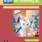 Eye on Editing 2 : Developing Editing Skills for Writing by Joyce S. Cain...