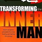 Transforming the Inner Man : God's Powerful Principles for Inner Healing and...
