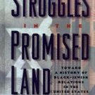 Struggles in the Promised Land : Towards a History of Black-Jewish Relations...