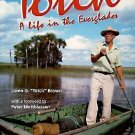 Totch : A Life in the Everglades by Loren Totch G. Brown (1993, Paperback)