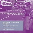 Women's Citizenship in Peru : The Paradoxes of Neopopulism in Latin America...