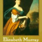 Elizabeth Murray : A Women's Pursuit of Independence in Eighteenth-Century...