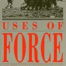 Uses of Force and Wilsonian Foreign Policy No. 6 by Frederick S. Calhoun...