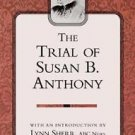 Classics in Women's Studies: The Trial of Susan B. Anthony (2003, Paperback)