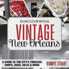 Discovering Vintage: Discovering Vintage New Orleans : A Guide to the City's...