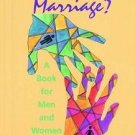 How's Your Marriage? : A Book for Men and Women by Michael F. Myers (1998,...