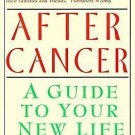 After Cancer : A Guide to Your New Life by Wendy S. Harpham (1995, Paperback)