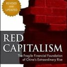 Red Capitalism : The Fragile Financial Foundation of China's Extraordinary...