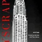 Skyscrapers : A History of the World's Most Famous and Important Skyscrapers...