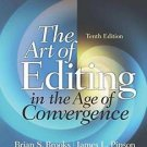 The Art of Editing in the Age of Convergence by Brian S. Brooks and James L....