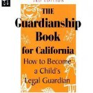 The Guardianship Book for Callifornia : How to Become a Child's Guardian in...