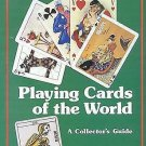 Playing Cards of the World : A Collector's Guide by Kathleen Wowk (1983,...
