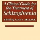 A Clinical Guide for the Treatment of Schizophrenia (1989, Hardcover)