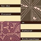 Genealogies for the Present in Cultural Anthropology : A Critical Humanist...