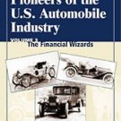 Pioneers of the U. S. Automobile Industry Vol. 3 : The Financial Wizards...
