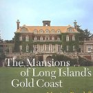 The Mansions of Long Island's Gold Coast by Monica Randall (2004, Paperback,...
