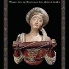 The Wealth of Wives : Women, Law, and Economy in Late Medieval London by...
