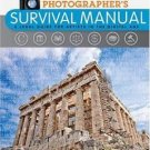 Photographer's Survival Manual : A Legal Guide for Artistis in the Digital...