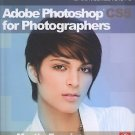 Adobe Photoshop Cs5 for Photographers: A Professional Image Editor's Guide to...