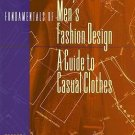 Fundamentals of Men's Fashion Design : A Guide to Casual Clothes by Edmund B....