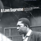 A Love Supreme : The Story of John Coltrane's Signature Album by Ashley Kahn...