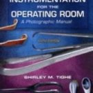 Instrumentation for the Operating Room : A Photographic Manual by Shirley M....