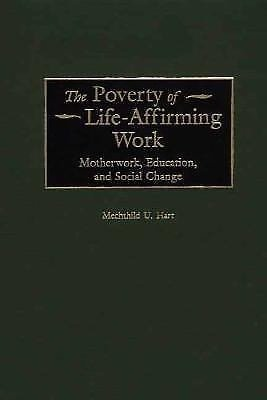 Contributions in Women&aposs Studies: The Poverty of Life-Affirming Work :...