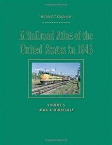 A Railroad Atlas of the United States In 1946 Vol. 5 : Iowa and Minnesota...
