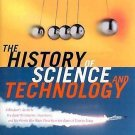 The History of Science and Technology : A Browser's Guide to the Great...