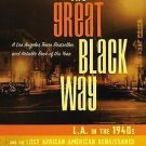 The Great Black Way : L. A. in the 1940s and the Lost African-American...