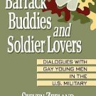 Barrack Buddies and Soldier Lovers : Dialogues with Gay Young Men in the U....