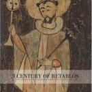 A Century of Retablos : The Janis and Dennis Lyon Collection of New Mexican...