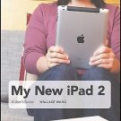 My New Ipad 2 : A User's Guide by Wallace Wang (2011, Paperback, New Edition)