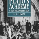 The Mathematics of Plato's Academy : A New Reconstruction by D. H. Fowler...