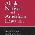 Alaska Natives and American Laws by David S. Case and David A. Voluck (2012,...