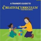 A Trainer's Guide to the Creative Curriculum for Preschool by Candy Jones,...