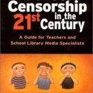 School Censorship in the 21st Century : A Guide for Teachers and School...