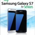 My...: My Samsung Galaxy S7 for Seniors by Michael Miller (2016, Paperback)