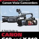 Professional Results with Canon Vixia Camcorders : A Field Guide to Canon G10...