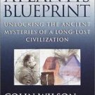 The Atlantis Blueprint : Unlocking the Ancient Mysteries of a Long-Lost...