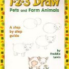 1-2-3 Draw: 1-2-3 Draw Pets and Farm Animals : A Step by Step Guide by...
