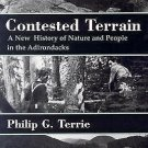 Contested Terrain : A New History of Nature and People in the Adiondacks by...