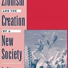 Studies in Jewish History: Zionism and the Creation of a New Society by...