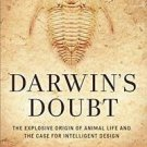 Darwin's Doubt : The Explosive Origin of Animal Life and the Case for...