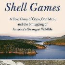 Shell Games : A True Story of Cops, con Men, and the Smuggling of America's...