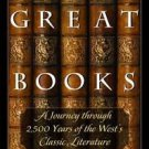 The Great Books : A Journey Through 2,500 Years of the West's Classic...